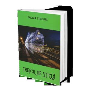 LucianStrochi-Trenul-de-sticla